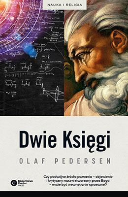Dwie Księgi. Z dziejów relacji między nauką a teologią