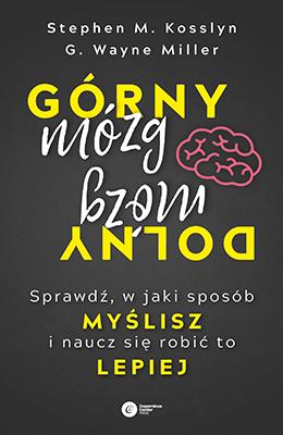 Górny mózg, dolny mózg. Sprawdź, w jaki sposób myślisz i naucz się robić to lepiej