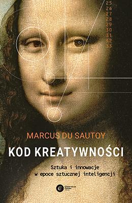 Kod kreatywności. Sztuka i innowacja w epoce sztucznej inteligencji