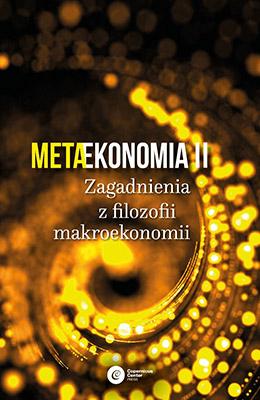Metaekonomia II. Zagadnienia z filozofii makroekonomii