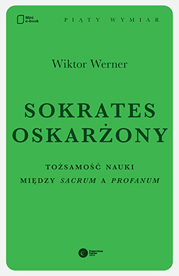 Sokrates oskarżony. Tożsamość nauki między sacrum a profanum