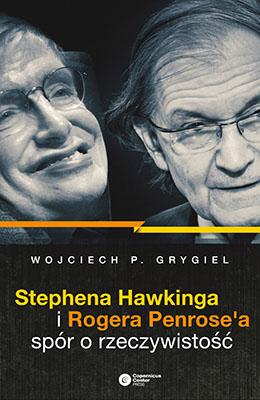 Stephena Hawkinga i Rogera Penrose'a spór o rzeczywistość